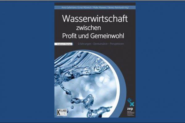 """Neuerscheinung: """"Wasserwirtschaft zwischen Profit und Gemeinwohl"""""""