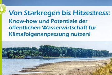 Von Starkregen bis Hitzestress: Know-how und Potentiale der öffentlichen Wasserwirtschaft für Klimafolgenanpassung nutzen!