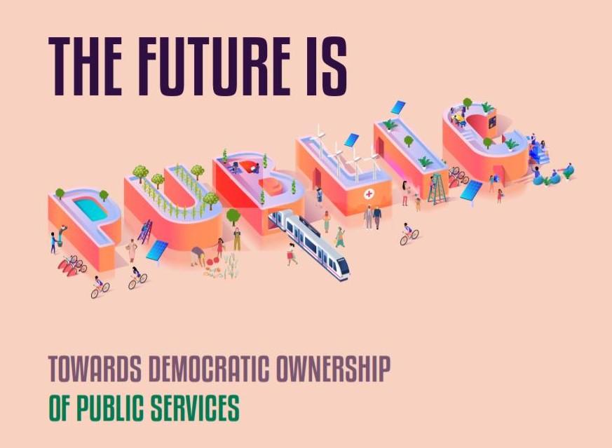 The Future is Public - Auf dem Weg zu demokratischer Eigenverantwortung für öffentliche Dienstleistungen